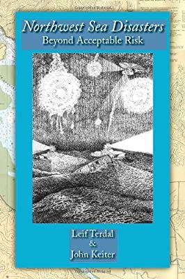 Northwest Sea Disasters Beyond Acceptable Risk by Trafford Publishing