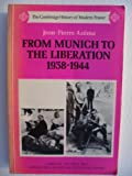 img - for From Munich to Liberation 1938-1944 (The Cambridge History of Modern France) book / textbook / text book