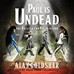 Paul Is Undead: The British Zombie Invasion | Alan Goldsher