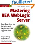 Mastering BEA WebLogic Server: Best P...