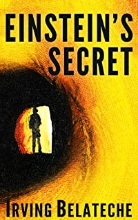 Einstein's Secret by Irving Belateche ebook deal