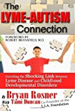 img - for The Lyme-Autism Connection: Unveiling the Shocking Link Between Lyme Disease and Childhood Developmental Disorders by Duncan, Tami, Rosner, Bryan (June 26, 2008) Paperback book / textbook / text book