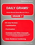 Daily Grams: Guided Review Aiding Mastery Skills : Grade 7