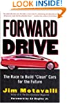 "Forward Drive: The Race to Build ""Cle..."