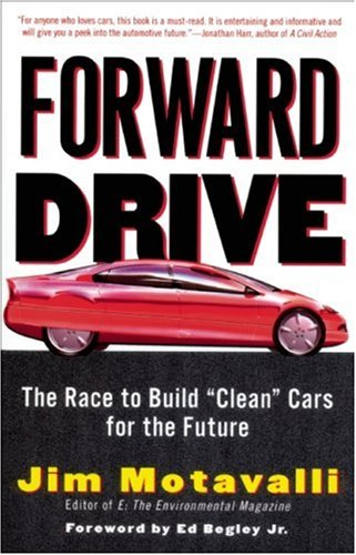 "Forward Drive: The Race to Build ""Clean"" Cars for the Future"