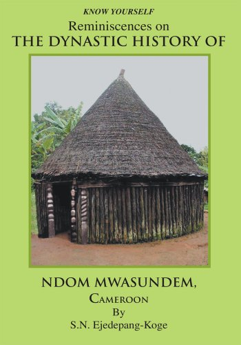 Reminiscences on THE DYNASTIC HISTORY OF NDOM MWASUNDEM, Cameroon PDF