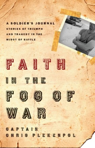 Faith in the Fog of War: Stories of Triumph and Tragedy in the Midst of War
