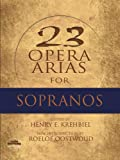 Various Twenty-Three Opera Arias For Soprano (Dover Opera and Choral Scores)