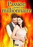 Passion pour un millionnaire (French Edition)