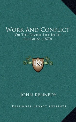 Work and Conflict: Or the Divine Life in Its Progress (1870)