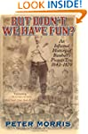But Didn't We Have Fun?: An Informal...