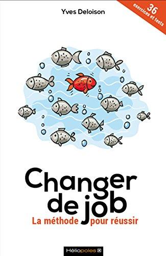 Changer de job : La méthode pour réussir