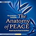 The Anatomy of Peace: Resolving the Heart of Conflict Hörbuch von Arbinger Institute Gesprochen von: Oliver Wyman