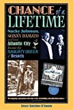 img - for Chance of a Lifetime: Nucky Johnson, Skinny D'Amato and how Atlantic City became the Naughty Queen of Resorts Paperback July 7, 2003 book / textbook / text book