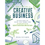 How to Start a Creative Business – A Glossary of Over 130 Terms for Creative Entrepreneurs