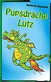 Der Pupsdrache Lutz (eine besondere Drachengeschichte) mit Illustrationen von PenDrake: Eine Gute-Nacht-Geschichte zumVorlesen mit vielen farbigen Bildern