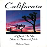 California: A Guide to the State & National Parks | Barbara Sinotte