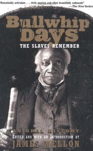 Bullwhip Days: The Slaves Remember: An Oral History: James Mellon: 9780802138682: Books - Amazon.ca