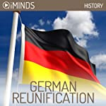 German Reunification: History |  iMinds