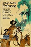 John Charles Fremont: The last American explorer (0688201202) by Syme, Ronald