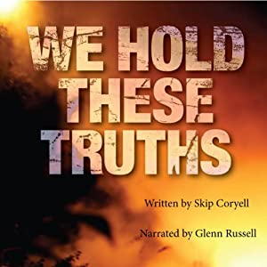 We Hold These Truths | [Skip Coryell]