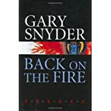 Back on the Fire: Essays ~ Gary Snyder