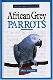 Nikki Moustaki A New Owner's Guide to African Grey Parrots