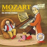 Mozart, El Nino Prodigo: Una Historia Contada (Texto Completo) [Mozart, The Boy Prodigy ]