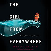 The Girl from Everywhere | Livre audio Auteur(s) : Heidi Heilig Narrateur(s) : Kim Mai Guest