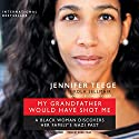 My Grandfather Would Have Shot Me: A Black Woman Discovers Her Family's Nazi Past Audiobook by Jennifer Teege, Nikola Sellmair Narrated by Robin Miles