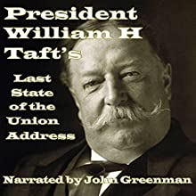President William H. Taft's Last State of the Union Address (       UNABRIDGED) by William Howard Taft Narrated by John Greenman