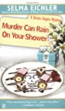 Murder Can Rain on Your Shower (Desiree Shapiro Mystery #10) (0451208234) by Eichler, Selma