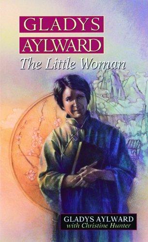 Gladys Aylward: The Little Woman PDF