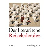 """Der literarische Reisekalender 2011: Vierfarbiger Wochenkalendervon """"Elsemarie Maletzke"""""""