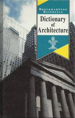 Dictionary of Architecture (Brockhampton Reference Series (Art & Science))