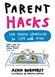 Parent Hacks: 134 Genius Shortcuts fo...