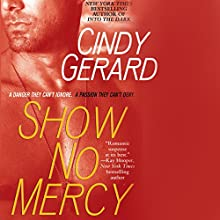 Show No Mercy Audiobook by Cindy Gerard Narrated by J.F. Harding