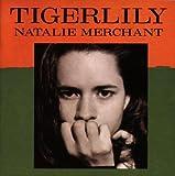 Natalie Merchant Tigerlily