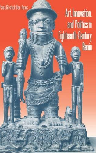 Art, Innovation, and Politics in Eighteenth-Century Benin