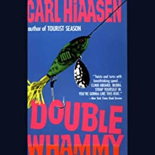 Double Whammy (       UNABRIDGED) by Carl Hiaasen Narrated by George Wilson