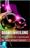 Quantenheilung. M�glichkeiten der Eigentherapie