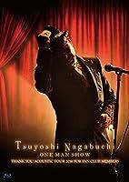 Tsuyoshi Nagabuchi ONE MAN SHOW(初回限定盤)(タオル付)[Blu-ray]