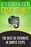EVERNOTE: Evernote Essentials, The Best of Evernote in Simple Steps (Evernote for dummies Evernote notebook Evernote business)