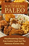 Southern Paleo: Mouthwatering Comfort Food Just The Mamas Kitchen Way