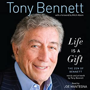 Life Is a Gift: The Zen of Bennett | [Tony Bennett]