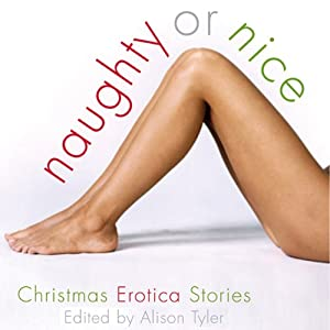 Naughty or Nice: Christmas Erotica Stories | [Alison Tyler (editor)]