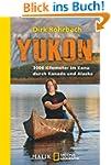 Yukon: 3000 Kilometer im Kanu durch K...