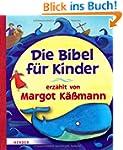 Die Bibel f�r Kinder erz�hlt von Marg...