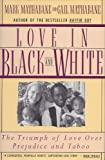 img - for Love in Black and White: The Triumph of Love Over Prejudice and Taboo (Books by Mark Mathabane) book / textbook / text book