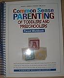 Common Sense Parenting of Toddlers and Preschoolers (Parent Workbook)